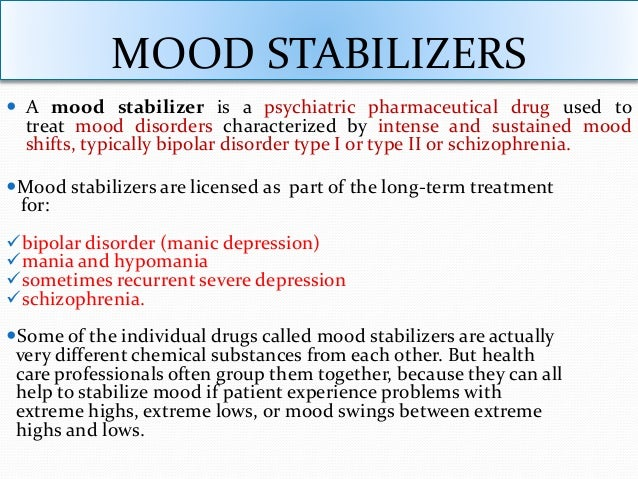Mood stabilizers for (Bipolar disorder, Schizophrenia and ...