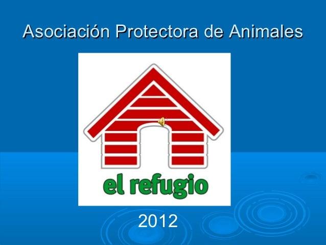 Asociación Protectora de Animales             2012