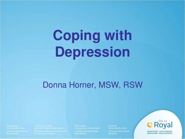 Coping with Depression Donna Horner, MSW, RSW