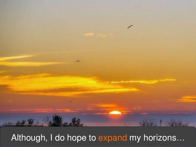 expand my horizons