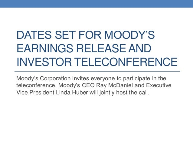 DATES SET FOR MOODY'SEARNINGS RELEASE ANDINVESTOR TELECONFERENCEMoody's Corporation invites everyone to participate in the...