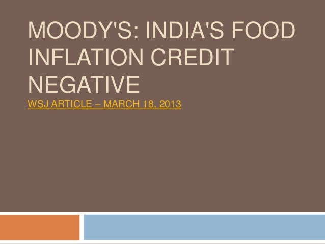 MOODYS: INDIAS FOODINFLATION CREDITNEGATIVEWSJ ARTICLE – MARCH 18, 2013