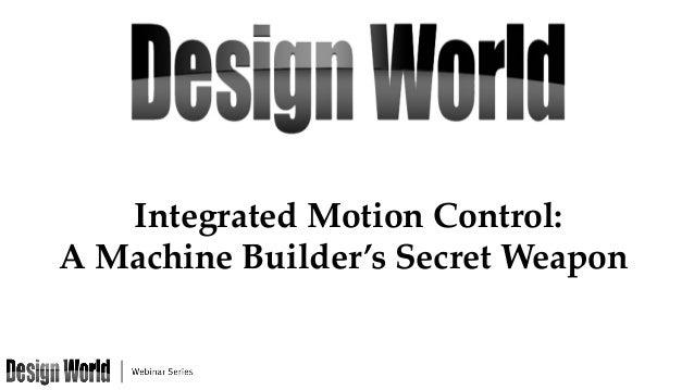 Integrated Motion Control:   A Machine Builder's Secret Weapon