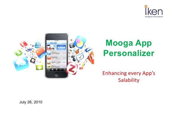 Mooga App                 Personalizer                    Enhancing  every  App's                        Salabilit...