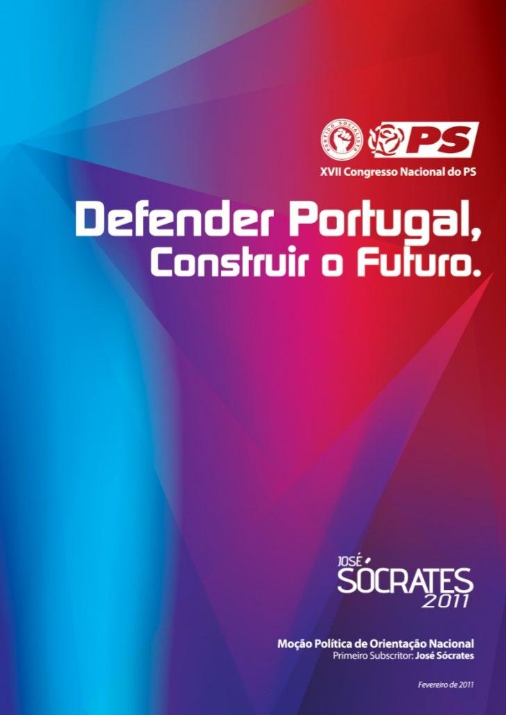 """""""Defender Portugal, Construir o Futuro""""     Moção Política de Orientação Nacional  XVII Congresso Nacional do Partido Soci..."""
