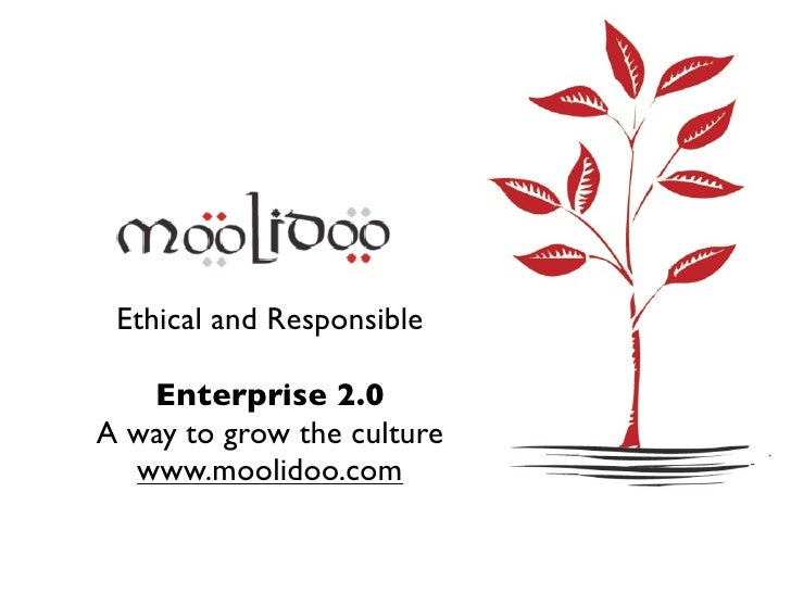 Ethical and Responsible     Enterprise 2.0 A way to grow the culture   www.moolidoo.com