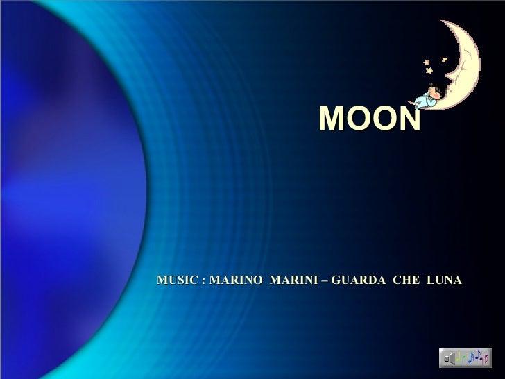 MOON MUSIC : MARINO  MARINI – GUARDA  CHE  LUNA