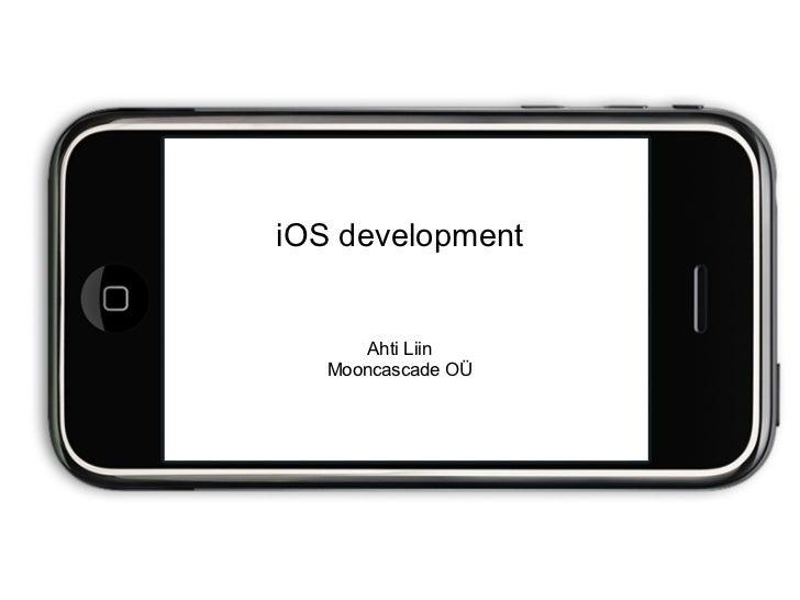 iOS development       Ahti Liin   Mooncascade OÜ