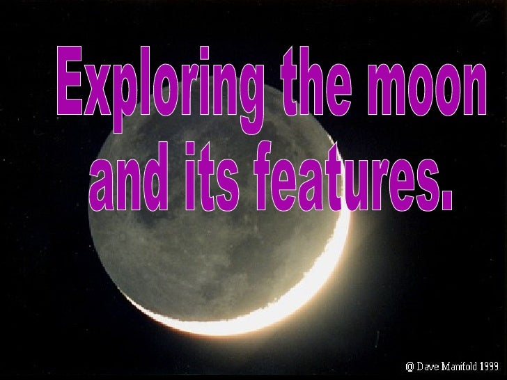Exploring the moon and its features.