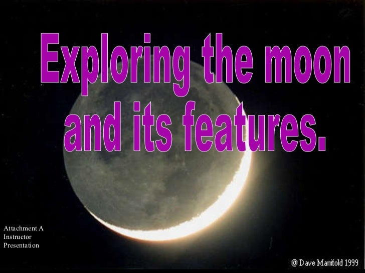 Exploring the moon and its features. Attachment A Instructor Presentation