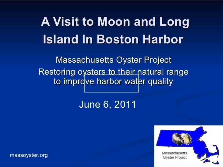 A Visit to Moon and Long Island In Boston Harbor   Massachusetts Oyster Project Restoring oysters to their natural range t...