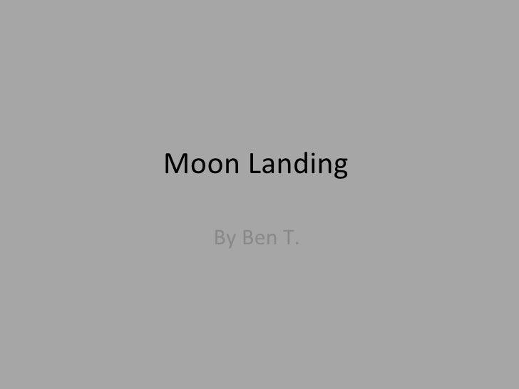 Moon Landing  By Ben T.