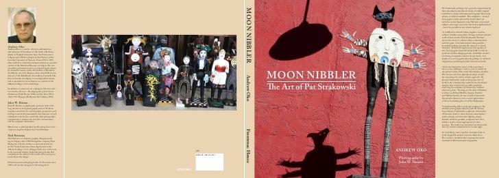 MOON NIBBLER The Art of Pat Strakowski                                                        ANDREW OKO                  ...