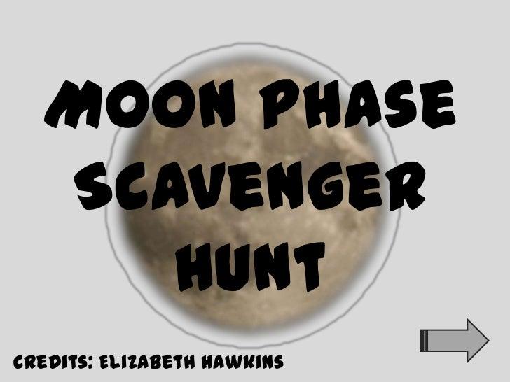 Moon Phase  Scavenger     HuntCredits: Elizabeth Hawkins