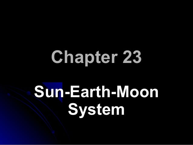 Chapter 23 Sun-Earth-Moon System