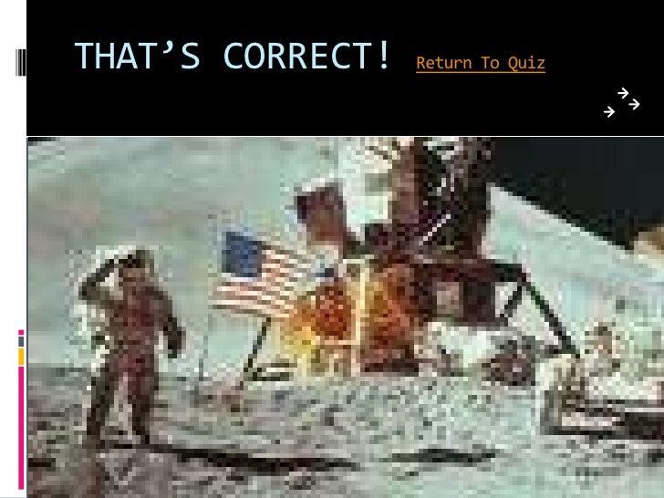 THAT'S CORRECT!   Return To Quiz