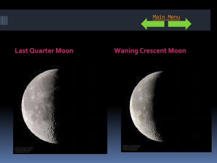 Main Menu     Last Quarter Moon   Waning Crescent Moon