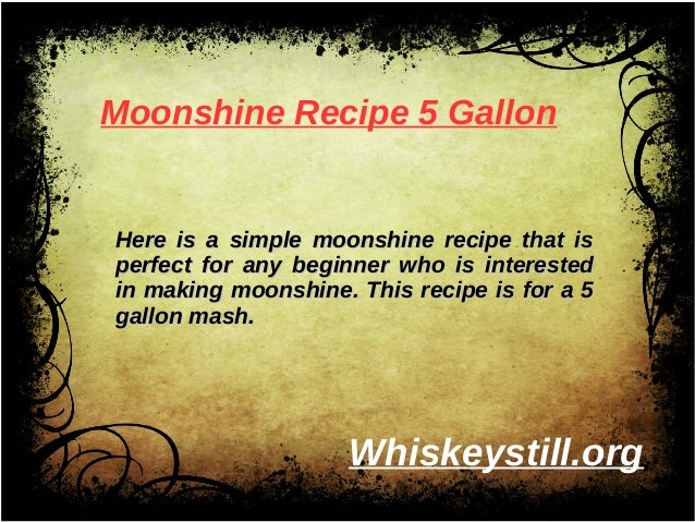 5 gallon moonshine recipes