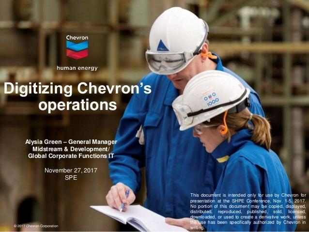 © 2017 Chevron Corporation Alysia Green – General Manager Midstream & Development/ Global Corporate Functions IT November ...