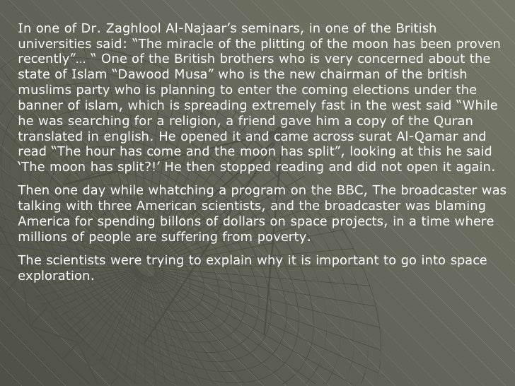 """In one of Dr. Zaghlool Al-Najaar's seminars, in one of the British universities said: """"The miracle of the plitting of the ..."""