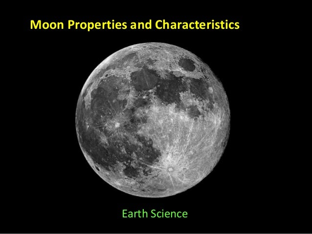 Moon Properties and Characteristics  Earth Science