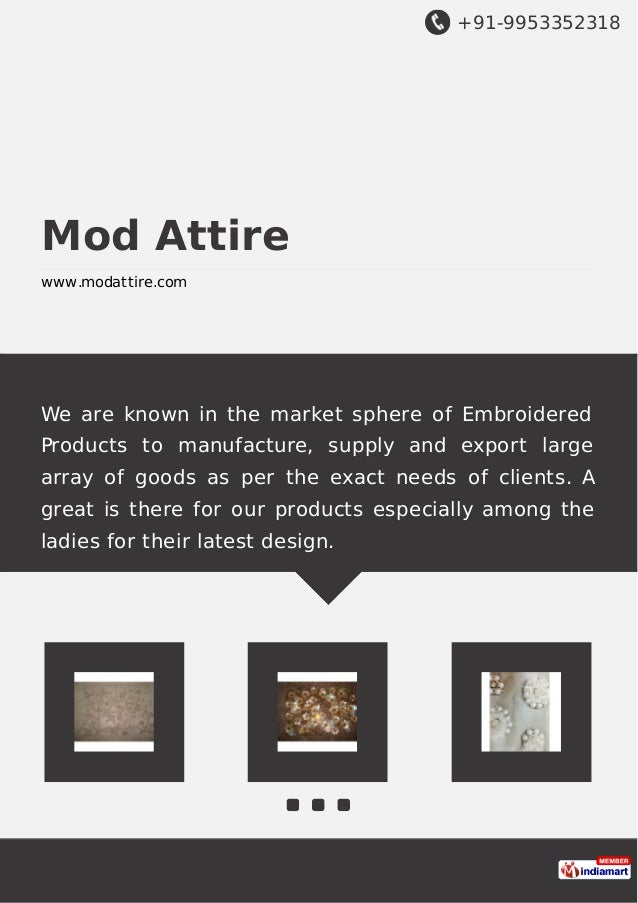+91-9953352318 Mod Attire www.modattire.com We are known in the market sphere of Embroidered Products to manufacture, supp...