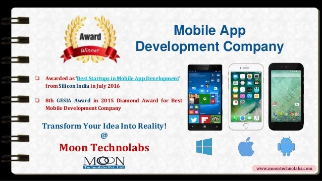 www.moontechnolabs.com Mobile App Development Company ❏ Awarded as 'Best Startups in Mobile App Development' from Silicon ...