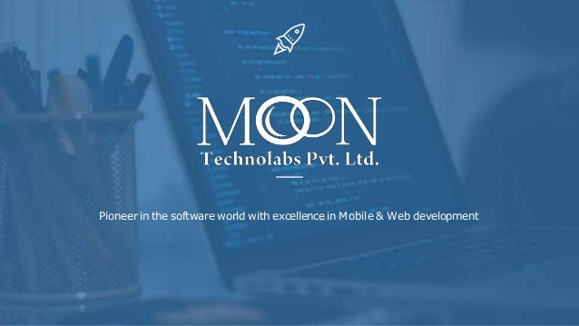 Pioneer in the software world with excellencein Mobile & Web development