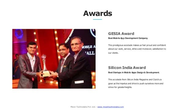 Awards GESIA Award Best Mobile App Development Company. This prestigious accolade makes us feel proud and confident about ...