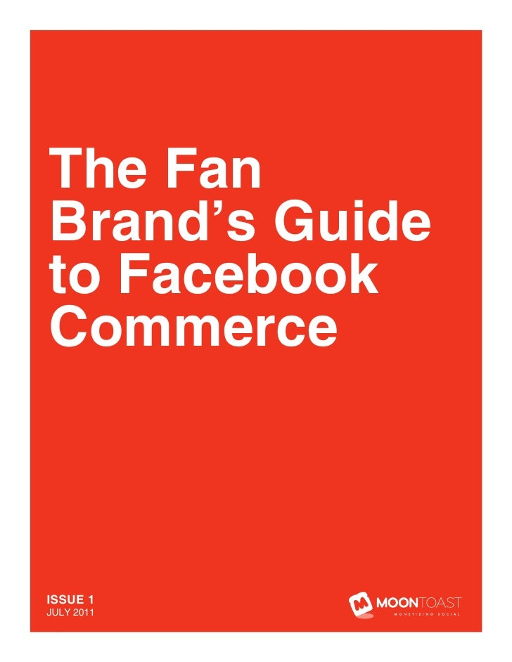 The FanBrand's Guideto FacebookCommerceISSUE 1JULY 2011 1