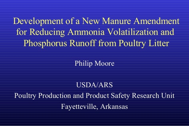 Philip Moore USDA/ARS Poultry Production and Product Safety Research Unit Fayetteville, Arkansas Development of a New Manu...