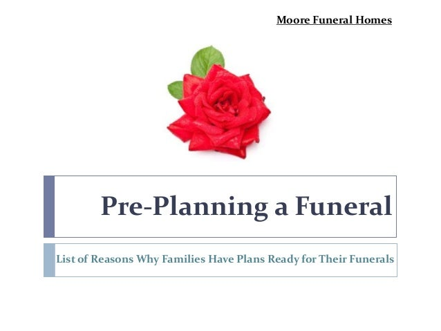 Pre planning a funeral list of reasons why families have for Pre planned houses