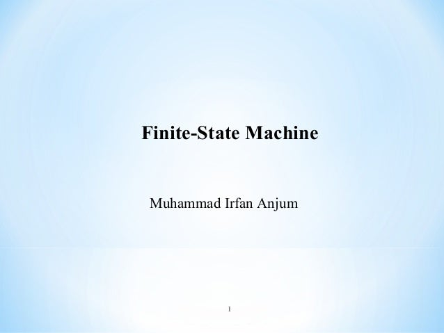 Finite-State Machine  Muhammad Irfan Anjum  1