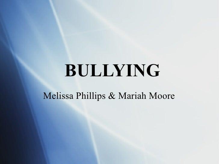 BULLYING Melissa Phillips & Mariah Moore