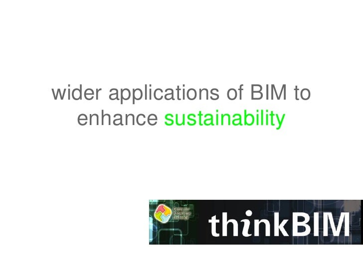 wider applications of BIM to  enhance sustainability