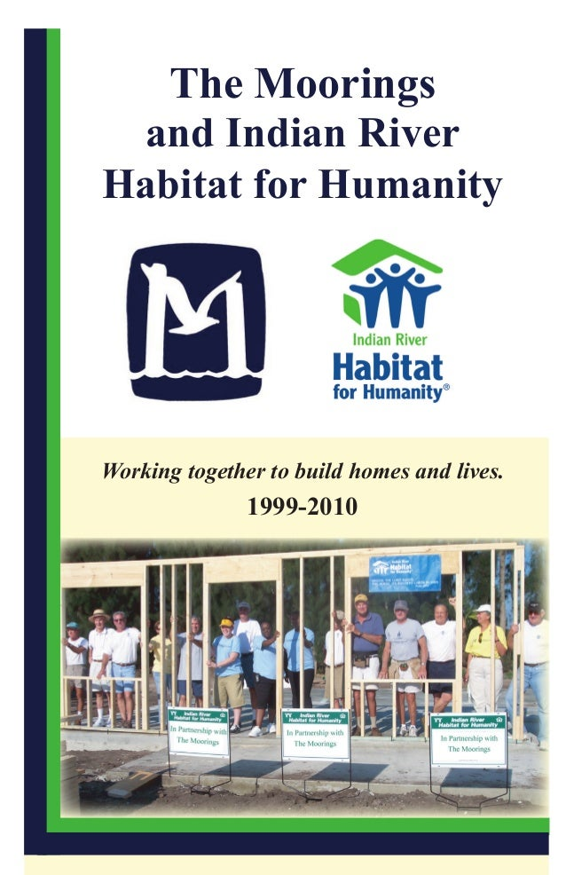The Moorings and Indian RiverHabitat for HumanityWorking together to build homes and lives.               1999-2010