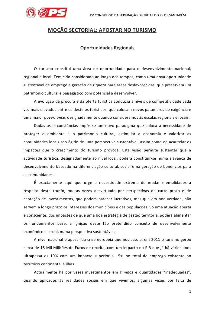 XV CONGRESSO DA FEDERAÇÃO DISTRITAL DO PS DE SANTARÉM              MOÇÃO SECTORIAL: APOSTAR NO TURISMO                    ...