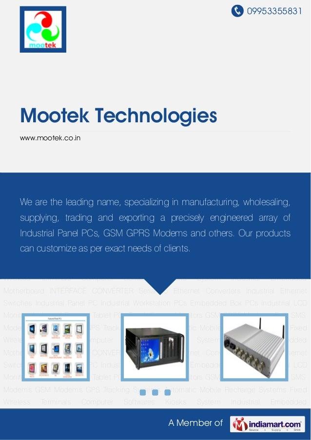 09953355831A Member ofMootek Technologieswww.mootek.co.inIndustrial Panel PC Industrial Workstation PCs Embedded Box PCs I...