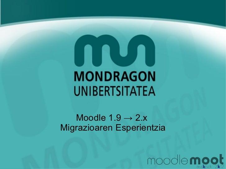 Moodle 1.9 → 2.xMigrazioaren Esperientzia