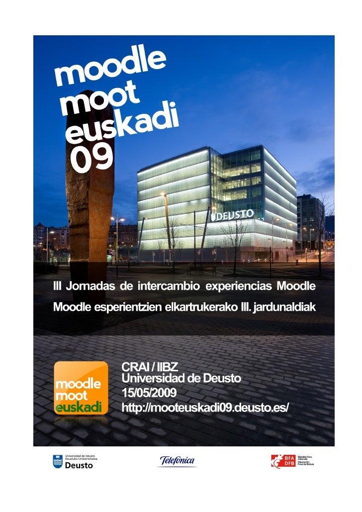 MoodleMoot Euskadi 2009  IIBZ (Ikasteko eta Ikertzeko Baliabideen Zentroa)           A Gela: erabilera anitzeko gela, -1 s...