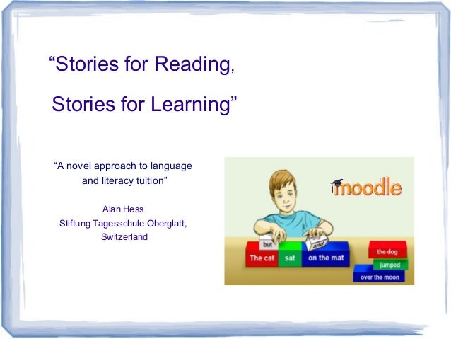 """Stories for Reading,Stories for Learning""""A novel approach to language      and literacy tuition""            Alan Hess St..."
