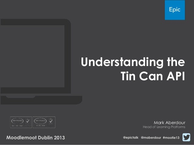 Understanding the      Tin Can API                Mark Aberdour          Head of Learning Platforms