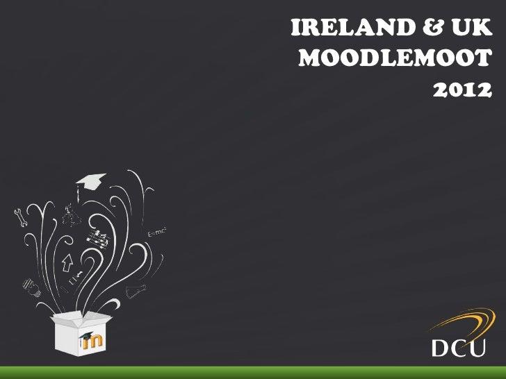 IRELAND & UK                                MOODLEMOOT                                       2012IRELAND & UK MOODLEMOOT 2...