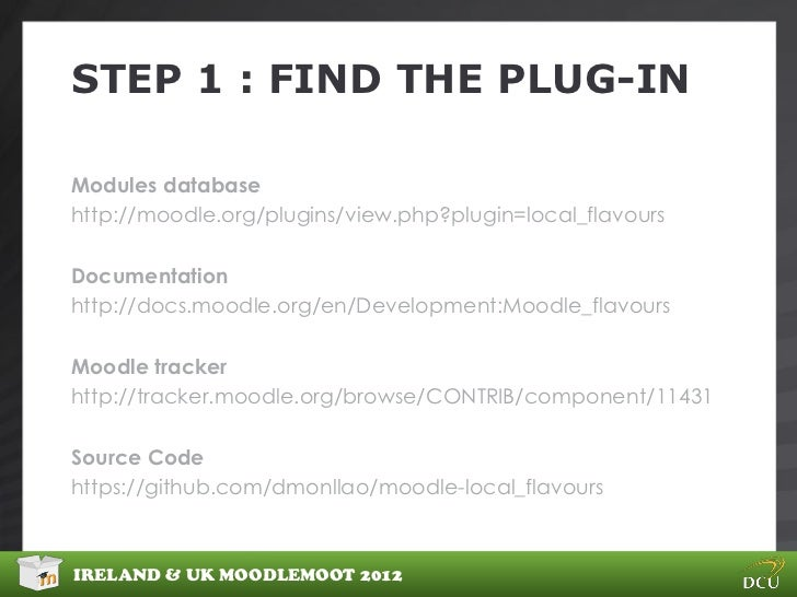 STEP 1 : FIND THE PLUG-INModules databasehttp://moodle.org/plugins/view.php?plugin=local_flavoursDocumentationhttp://docs....
