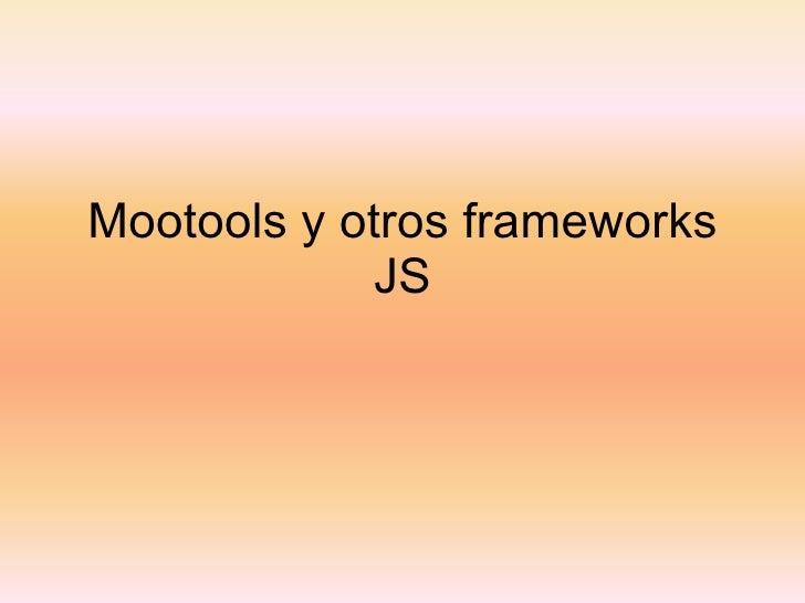 Mootools y otros frameworks JS