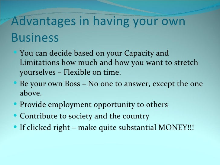 advantages in having your - Being Your Own Boss Advantages And Disadvantages