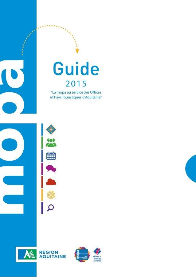 """Guide 2015 """"La mopa au service des Offices et Pays Touristiques d'Aquitaine"""""""