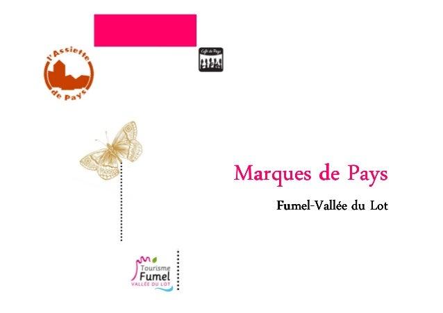 Marques de Pays    Fumel-    Fumel-Vallée du Lot