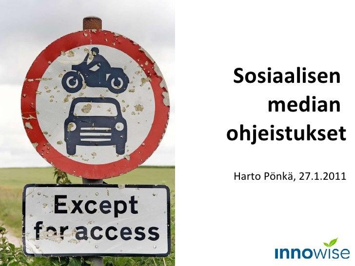 Sosiaalisen  median  ohjeistukset Harto Pönkä, 27.1.2011