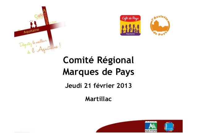 Comité RégionalMarques de PaysJeudi 21 février 2013      Martillac